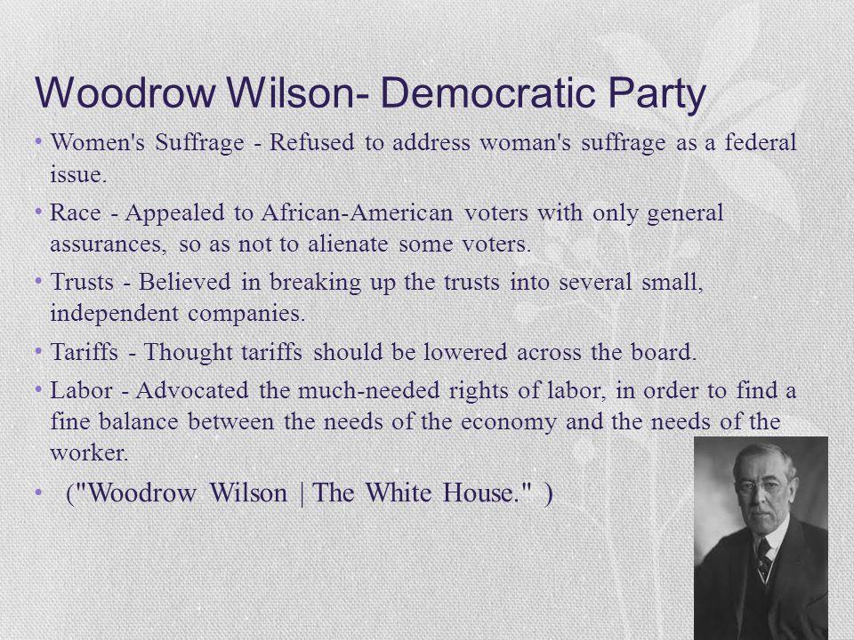Woodrow Wilson- Democratic Party