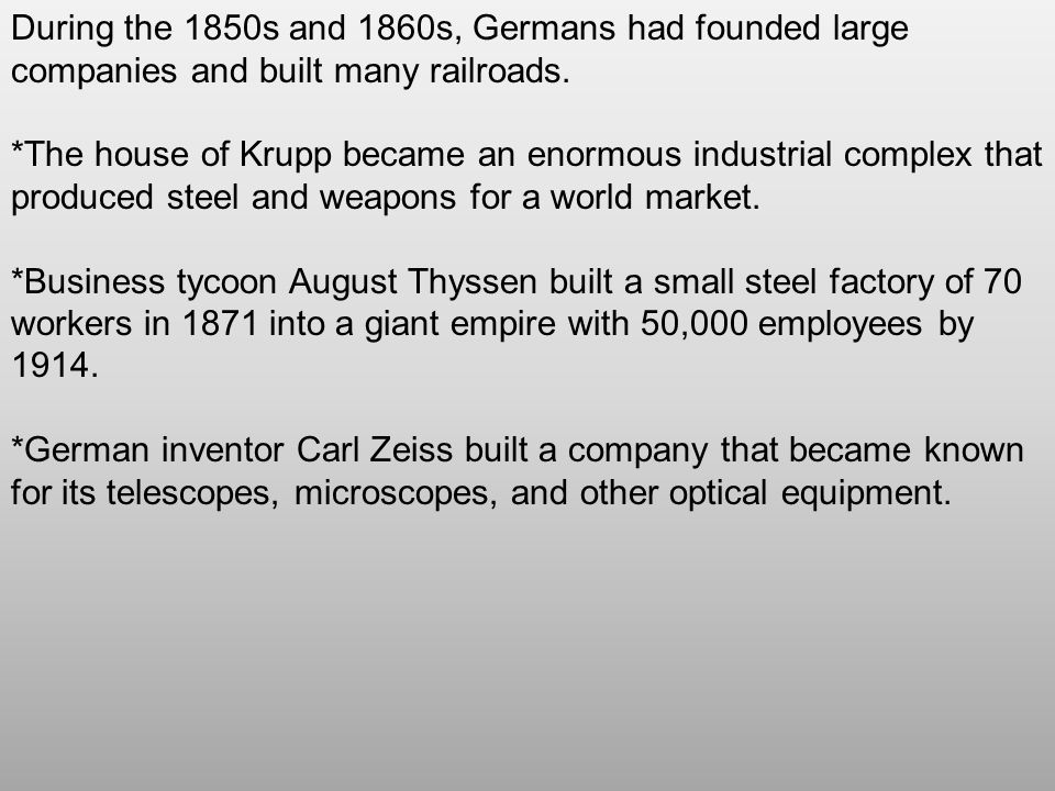 During the 1850s and 1860s, Germans had founded large companies and built many railroads.
