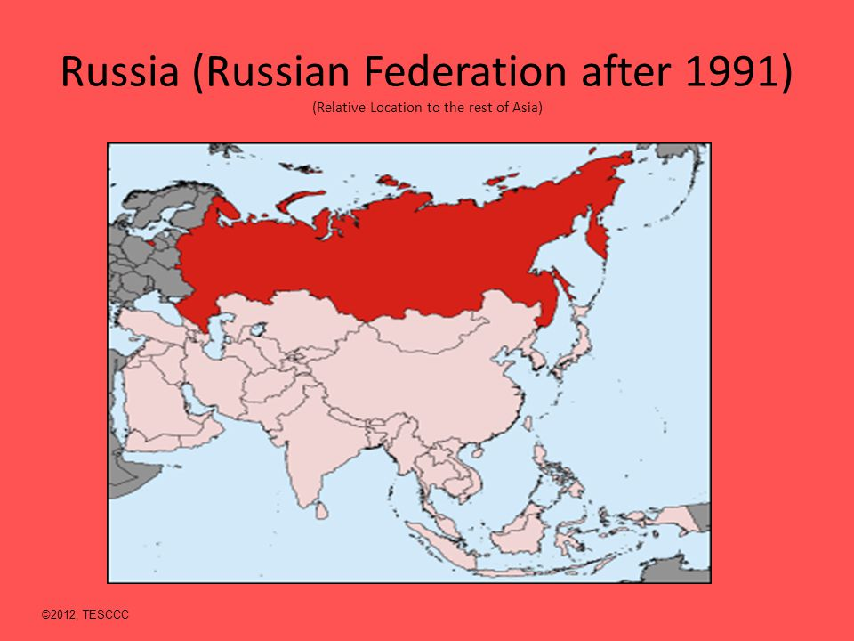 Russia (Russian Federation after 1991) (Relative Location to the rest of Asia)