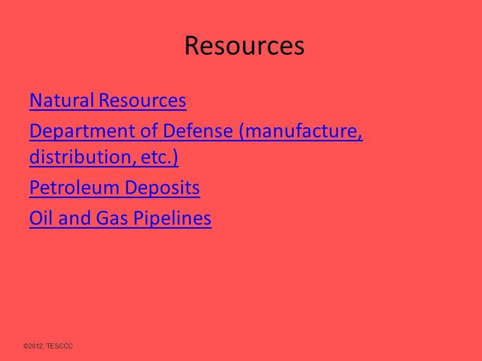 Resources Natural Resources Department of Defense (manufacture, distribution, etc.) Petroleum Deposits Oil and Gas Pipelines