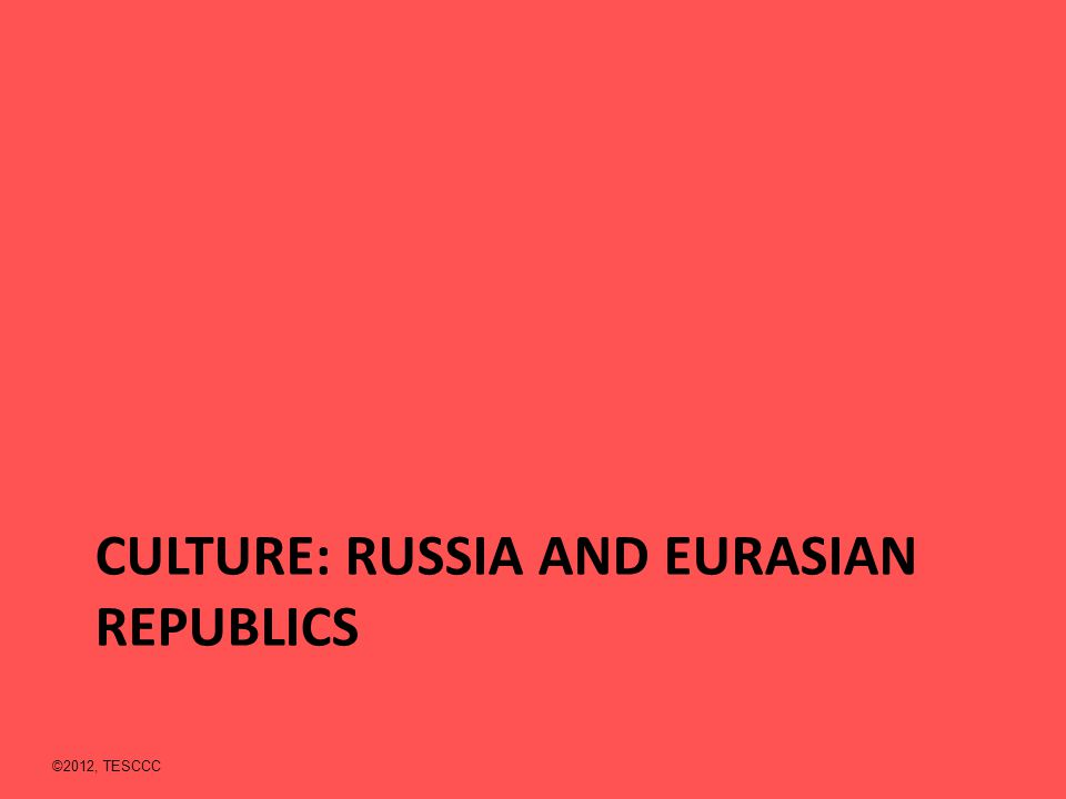 Culture: Russia and eurasian republics