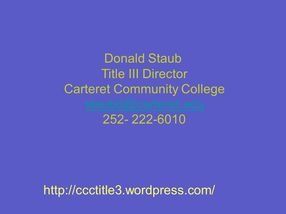 Title III Director Carteret Community College staubd@carteret.edu