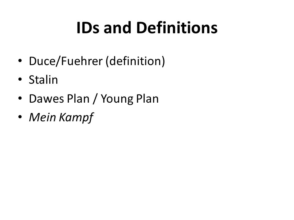 IDs and Definitions Duce/Fuehrer (definition) Stalin