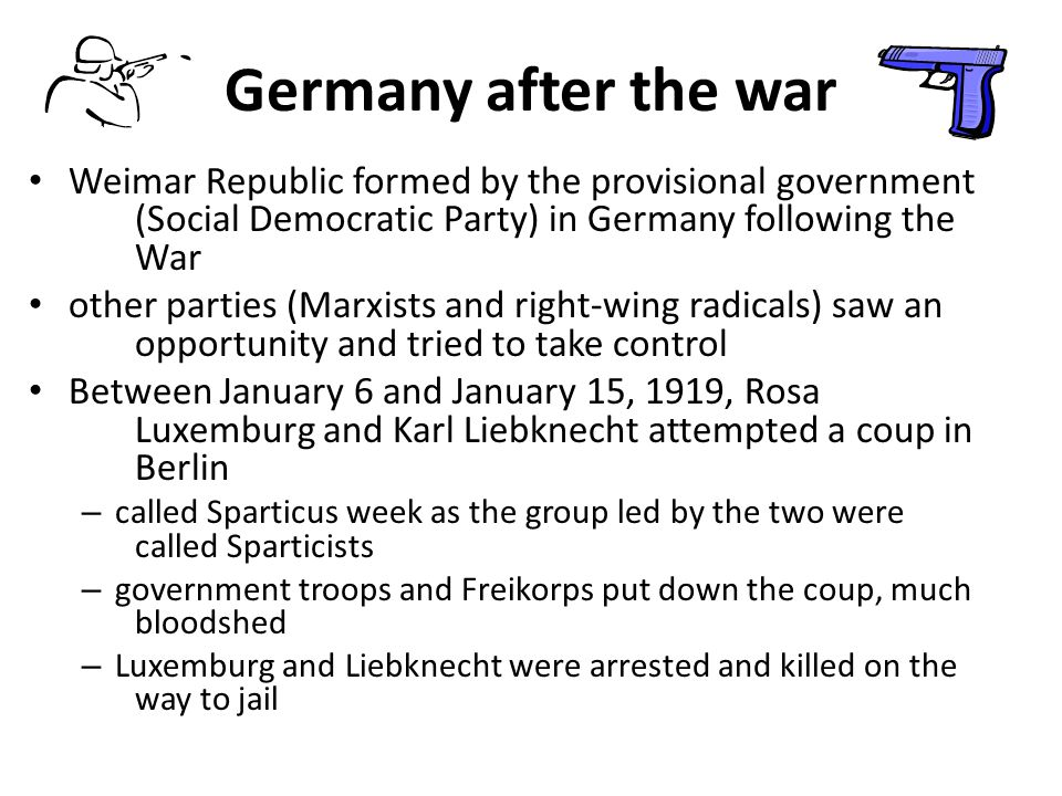 Germany after the war Weimar Republic formed by the provisional government (Social Democratic Party) in Germany following the War.