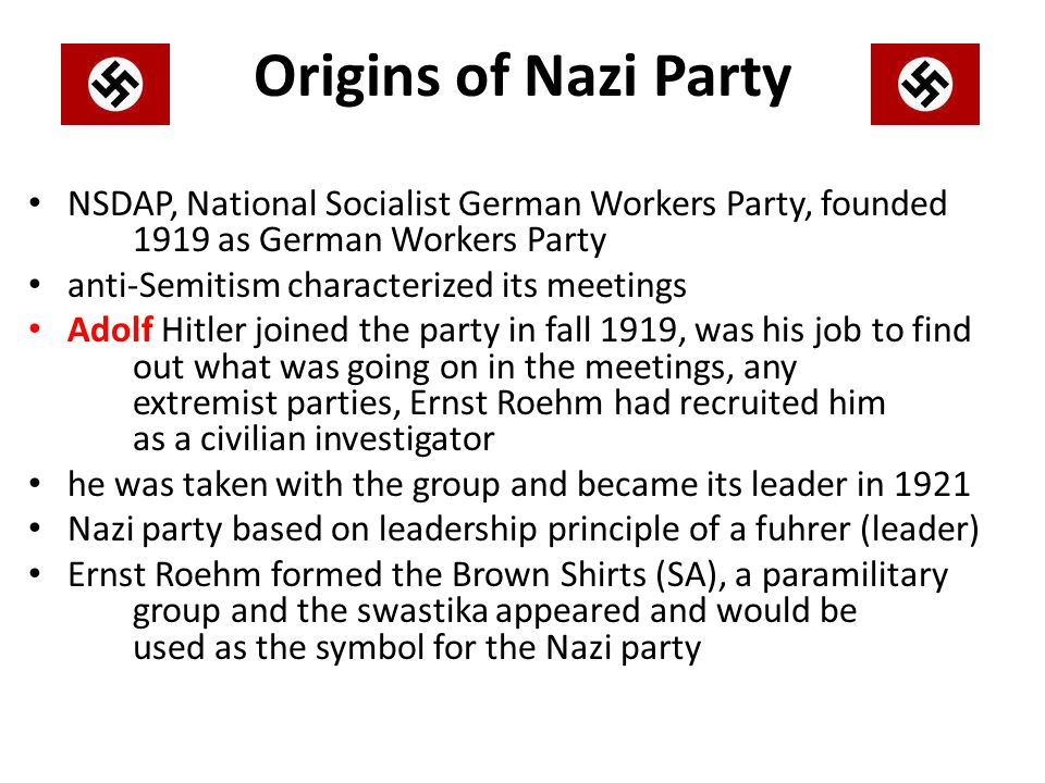 Origins of Nazi Party NSDAP, National Socialist German Workers Party, founded 1919 as German Workers Party.