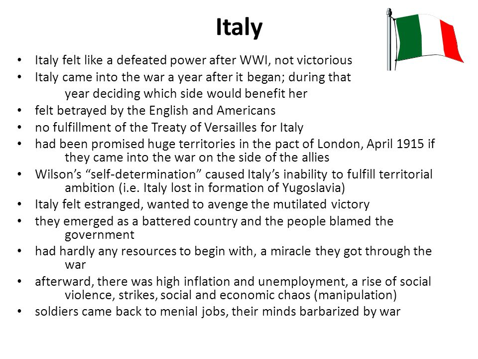 Italy Italy felt like a defeated power after WWI, not victorious