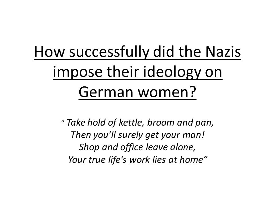 How successfully did the Nazis impose their ideology on German women