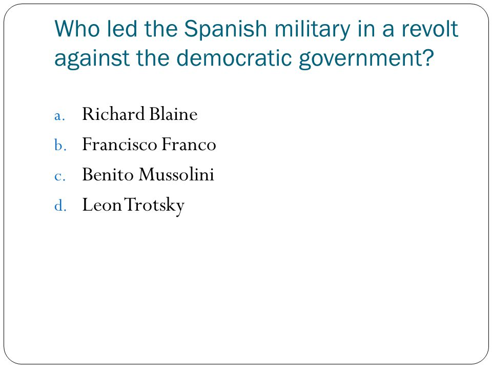 Who led the Spanish military in a revolt against the democratic government
