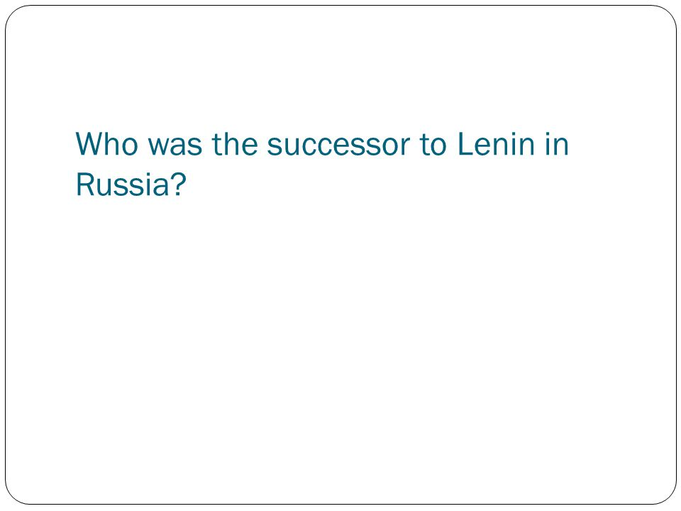 Who was the successor to Lenin in Russia