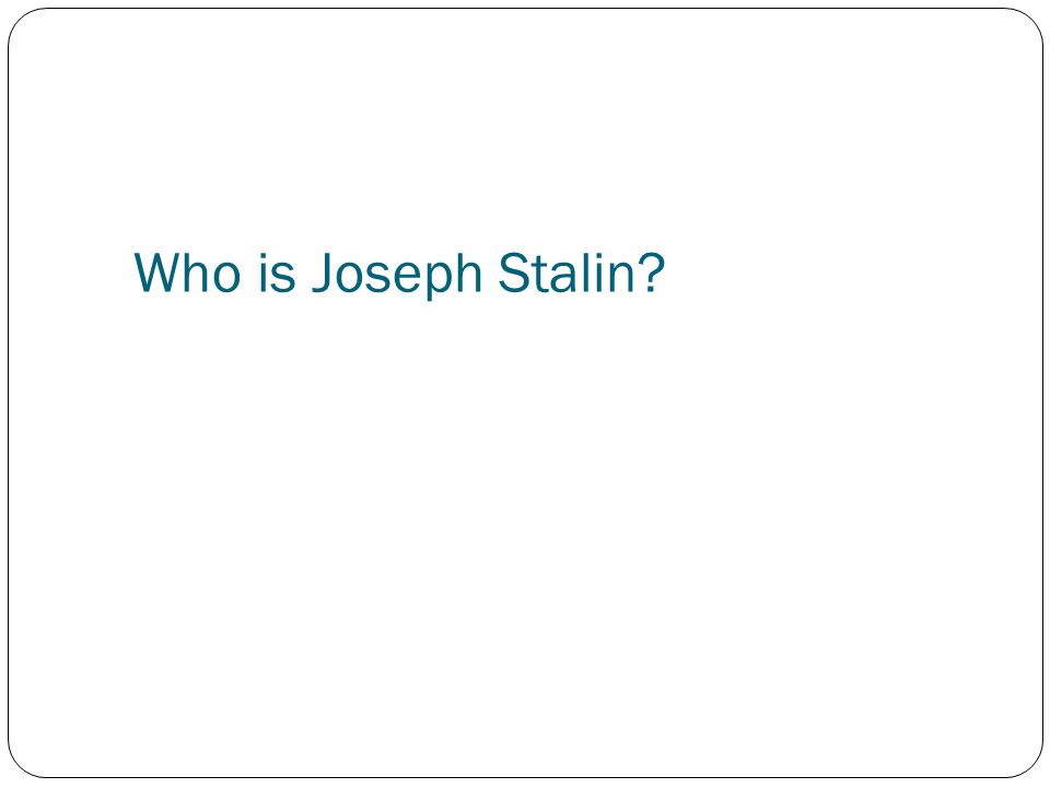 Who is Joseph Stalin