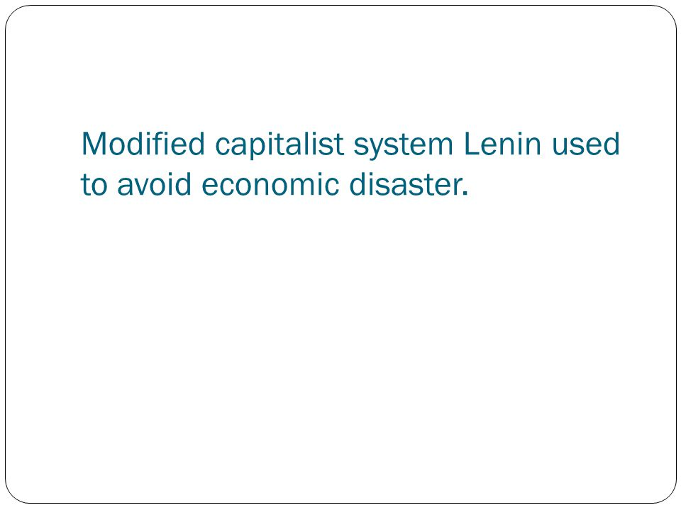 Modified capitalist system Lenin used to avoid economic disaster.