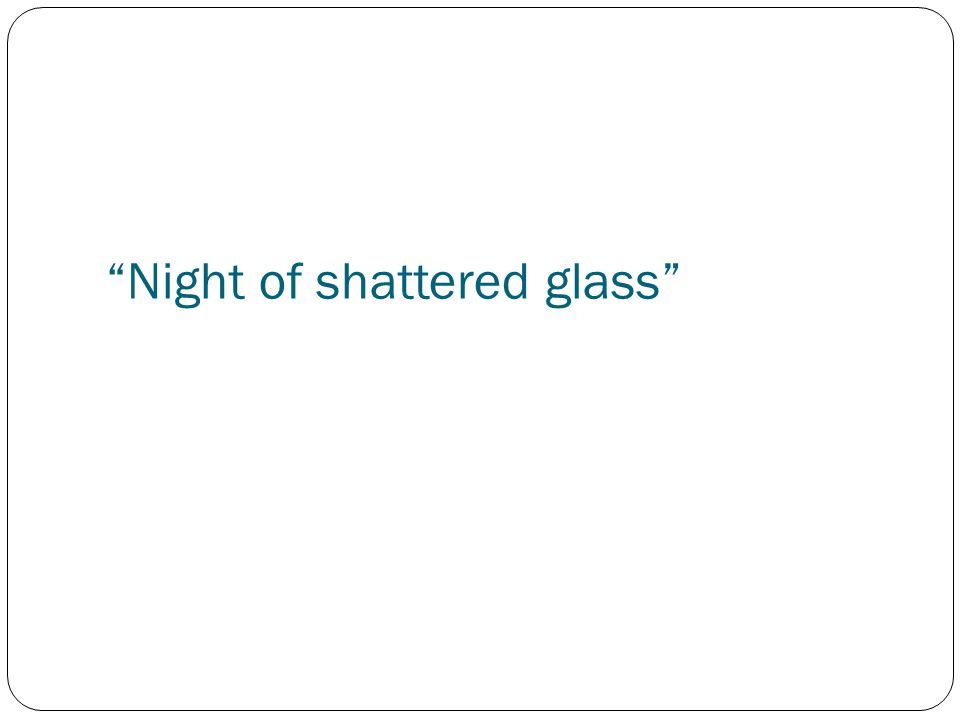 Night of shattered glass