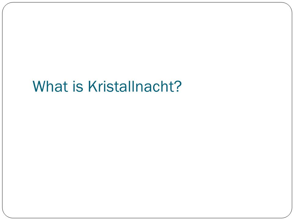 What is Kristallnacht