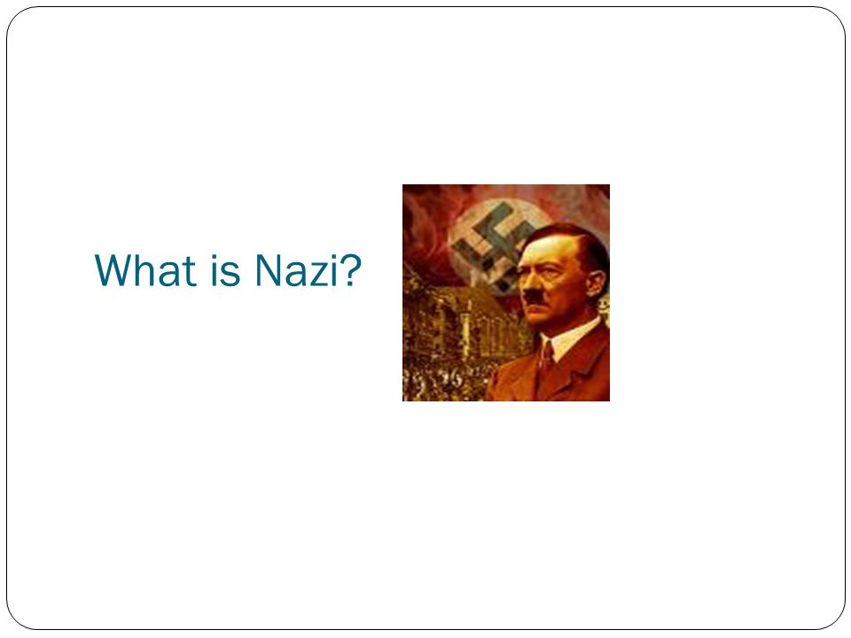 What is Nazi