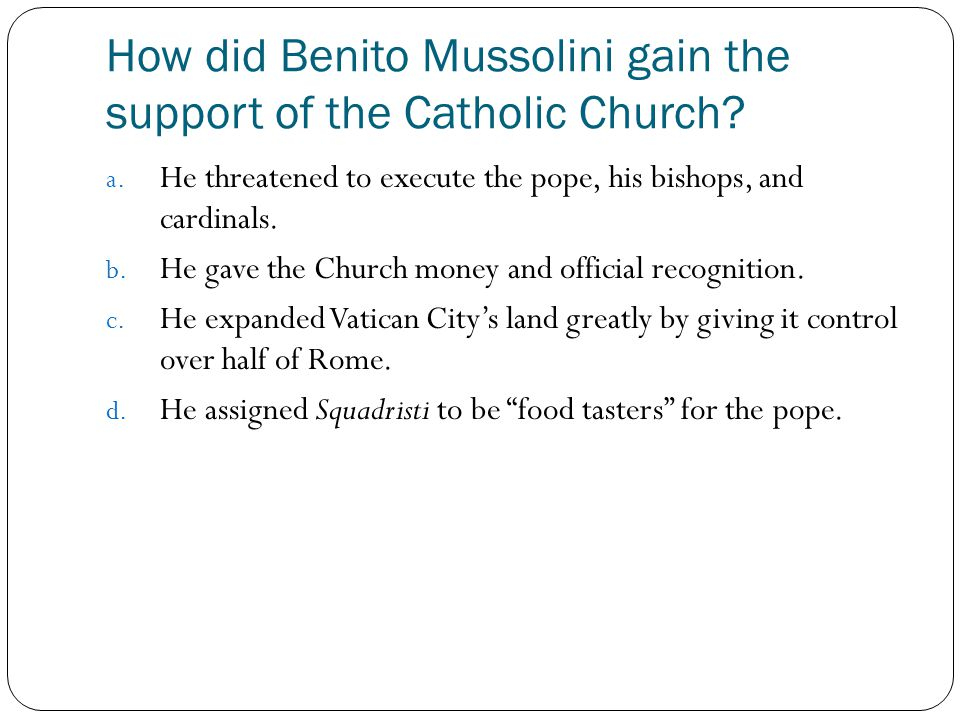 How did Benito Mussolini gain the support of the Catholic Church