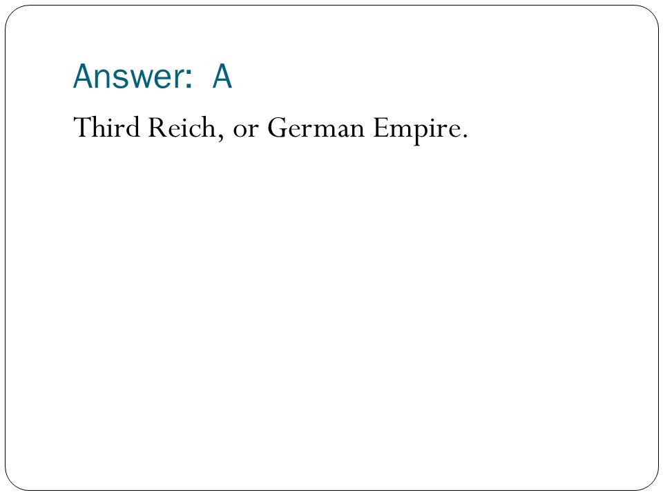 Answer: A Third Reich, or German Empire.