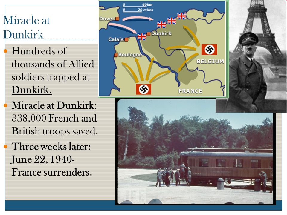 Miracle at Dunkirk Hundreds of thousands of Allied soldiers trapped at Dunkirk. Miracle at Dunkirk: 338,000 French and British troops saved.