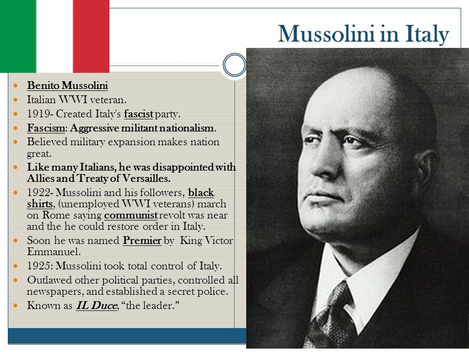 Mussolini in Italy Benito Mussolini Italian WWI veteran.