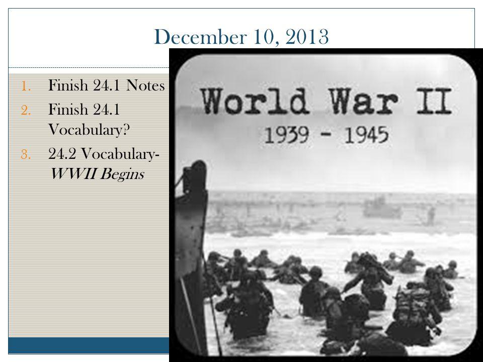 December 10, 2013 Finish 24.1 Notes Finish 24.1 Vocabulary