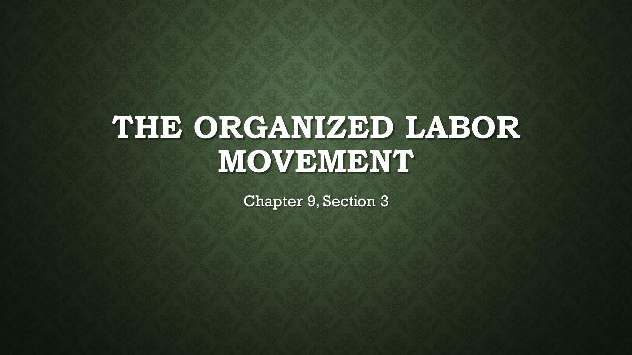 The Organized Labor Movement