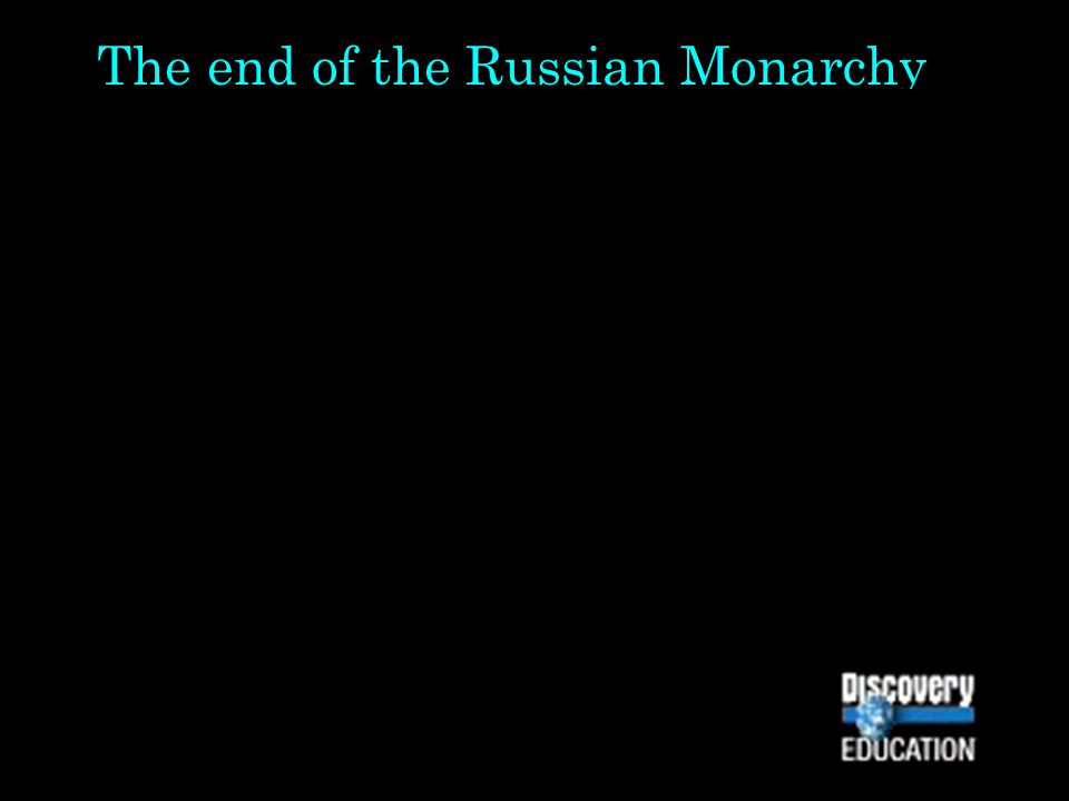 The end of the Russian Monarchy