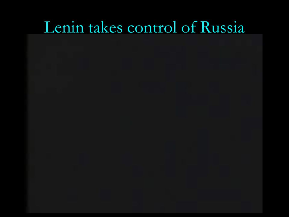Lenin takes control of Russia