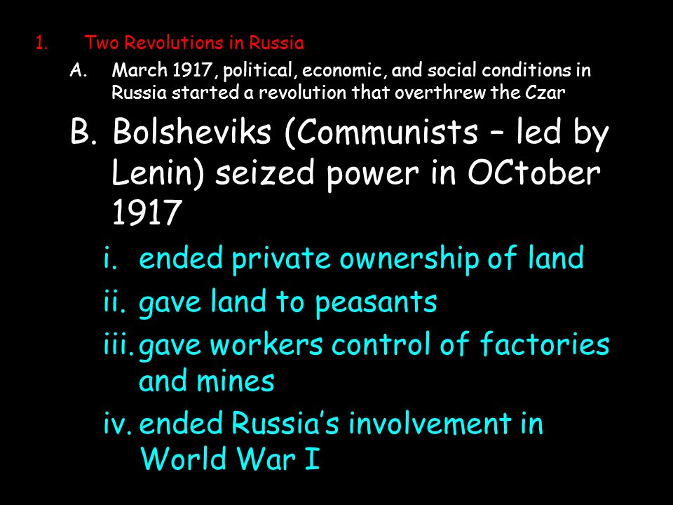 Bolsheviks (Communists – led by Lenin) seized power in OCtober 1917