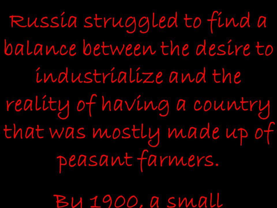 By 1900, a small industrial revolution was started in Russian cities.