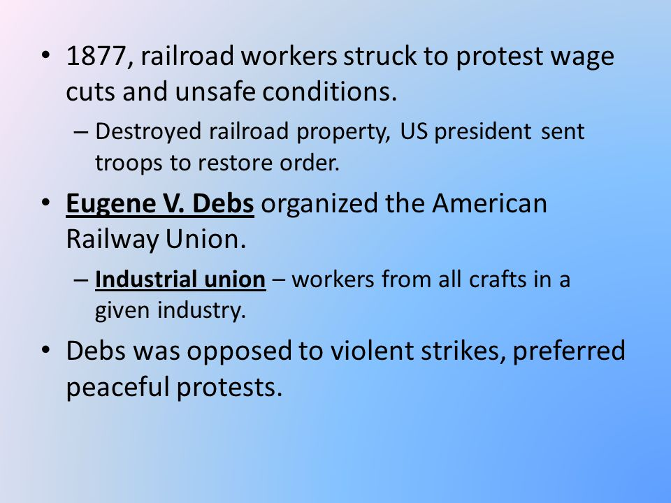 Eugene V. Debs organized the American Railway Union.