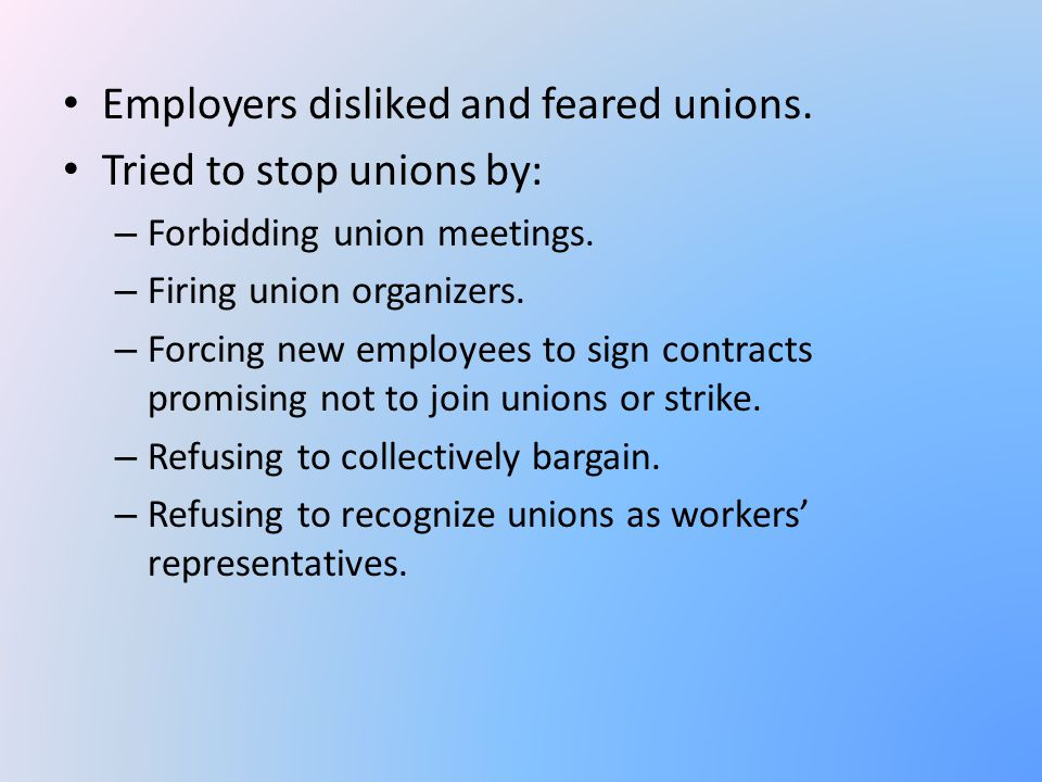 Employers disliked and feared unions. Tried to stop unions by:
