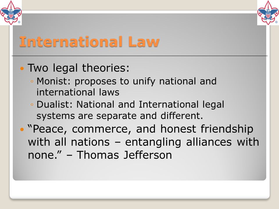 International Law Two legal theories: