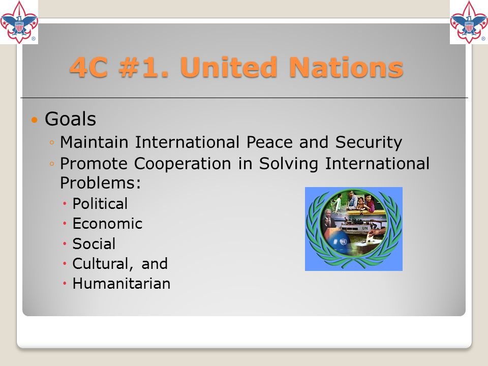 4C #1. United Nations Goals Maintain International Peace and Security