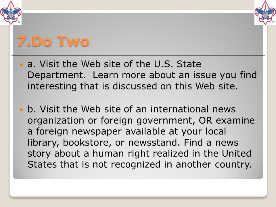 7.Do Two a. Visit the Web site of the U.S. State Department. Learn more about an issue you find interesting that is discussed on this Web site.