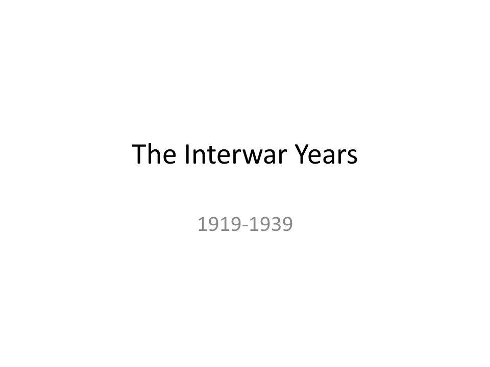 the interwar period from 1919 to 1939 Interwar period 1 juan carlos ocaña aybar the interwar period 1919-1939 [4º eso] geography and history – bilingual studies – ies parque de.