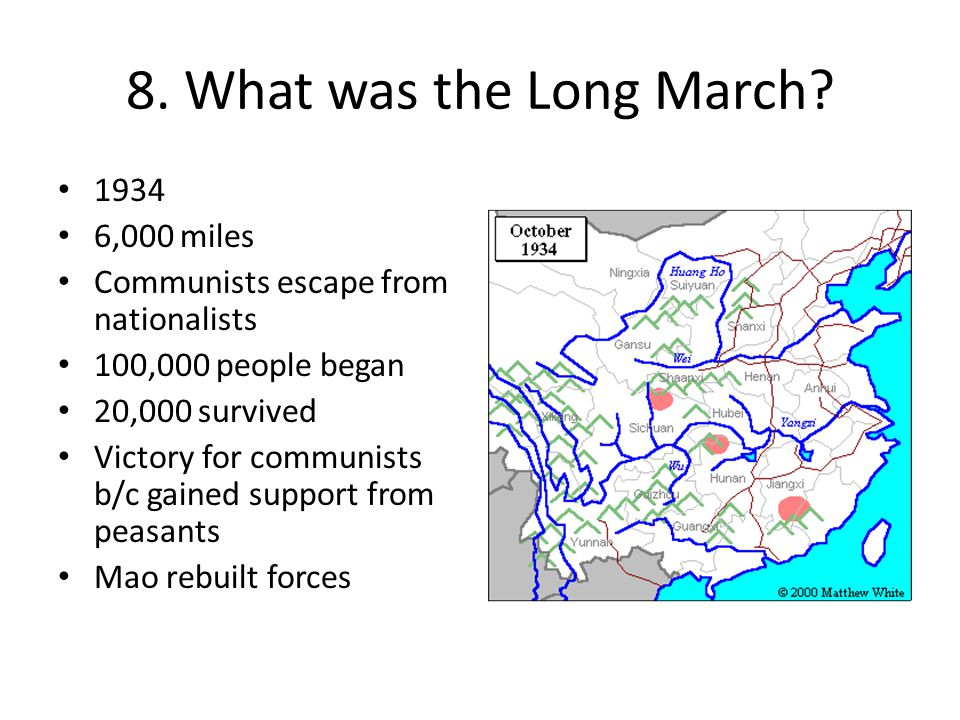 8. What was the Long March 1934 6,000 miles
