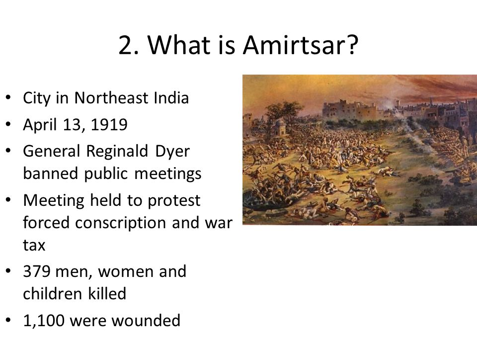 2. What is Amirtsar City in Northeast India April 13, 1919