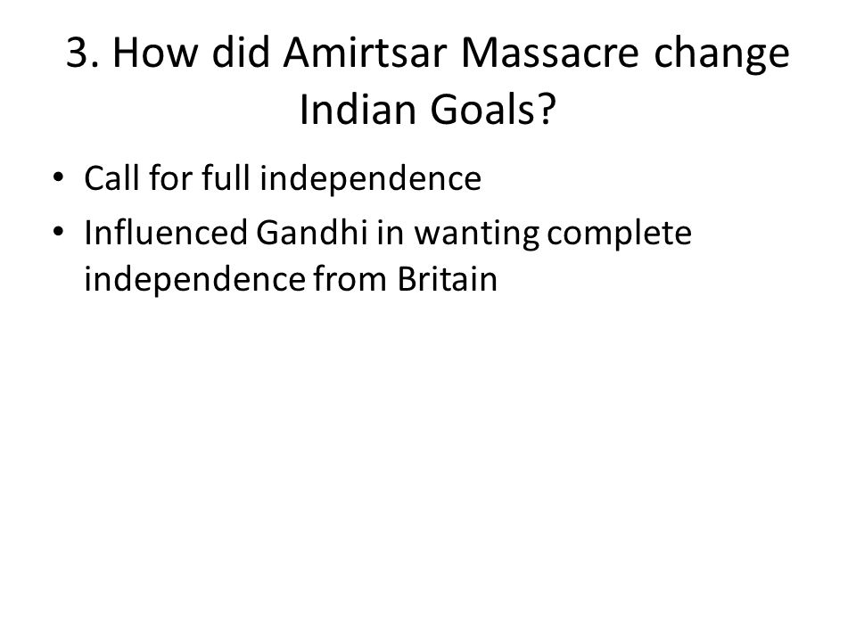 3. How did Amirtsar Massacre change Indian Goals