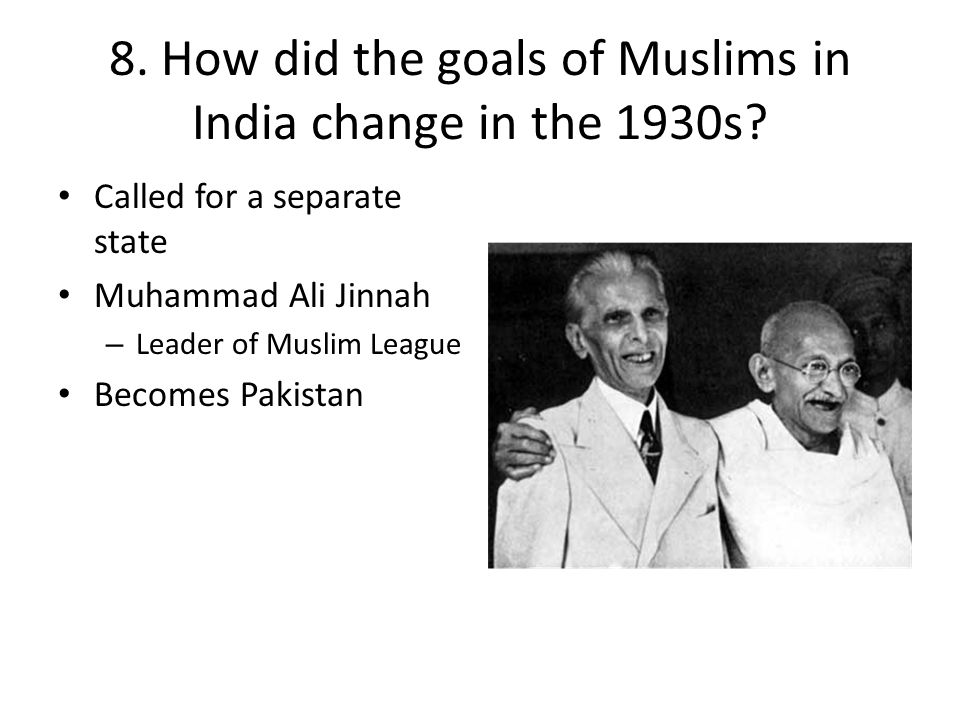 8. How did the goals of Muslims in India change in the 1930s