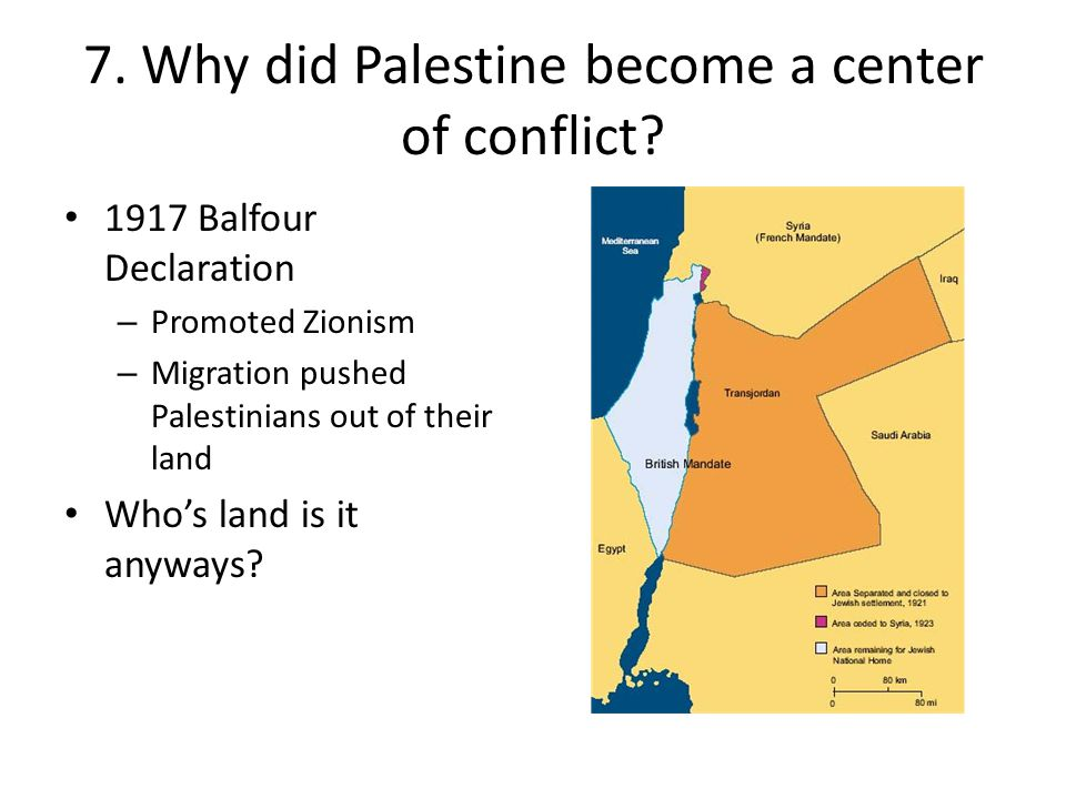 7. Why did Palestine become a center of conflict