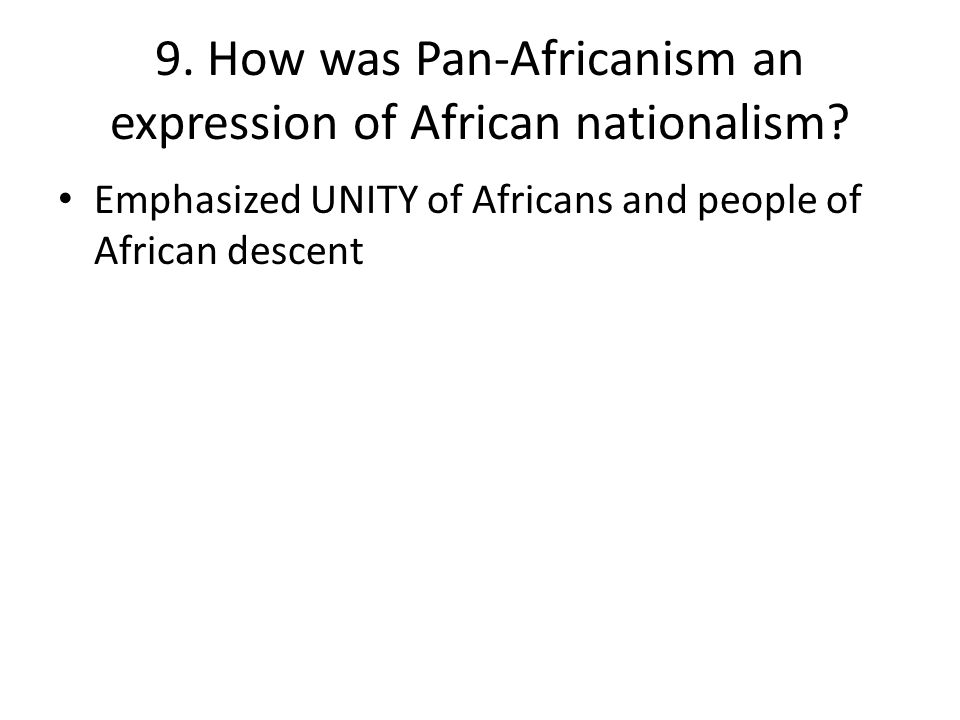 9. How was Pan-Africanism an expression of African nationalism