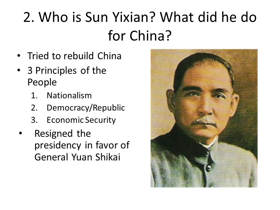 2. Who is Sun Yixian What did he do for China