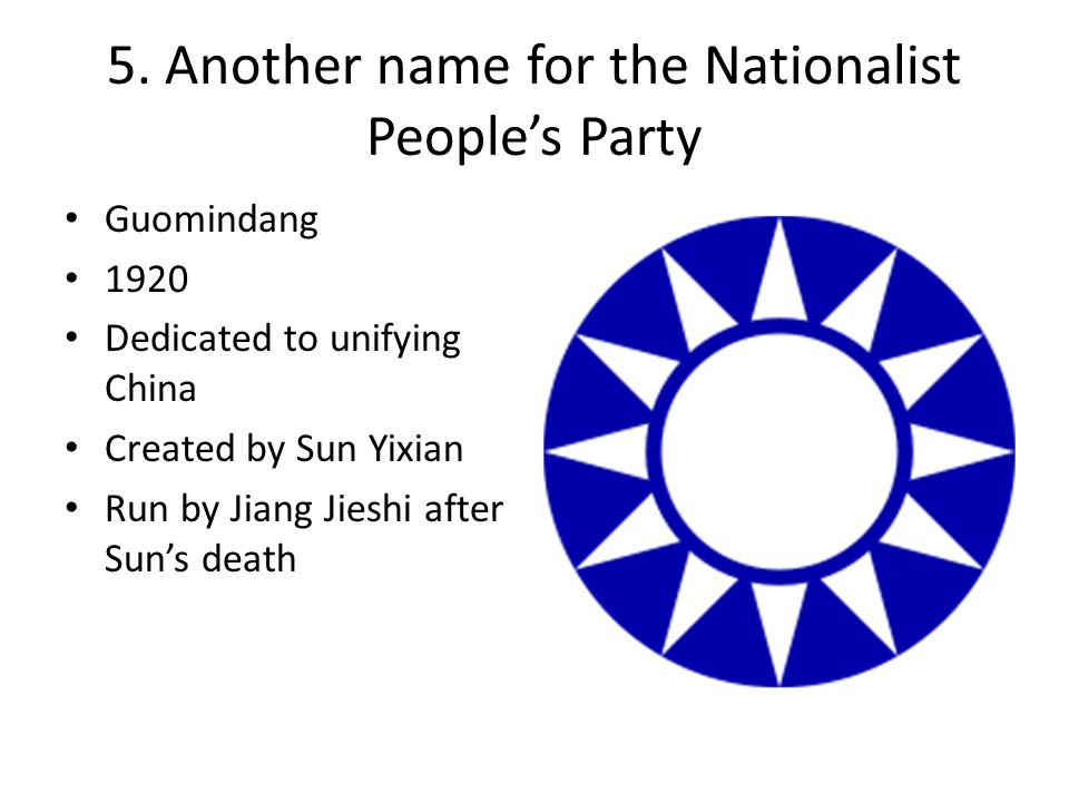 5. Another name for the Nationalist People's Party