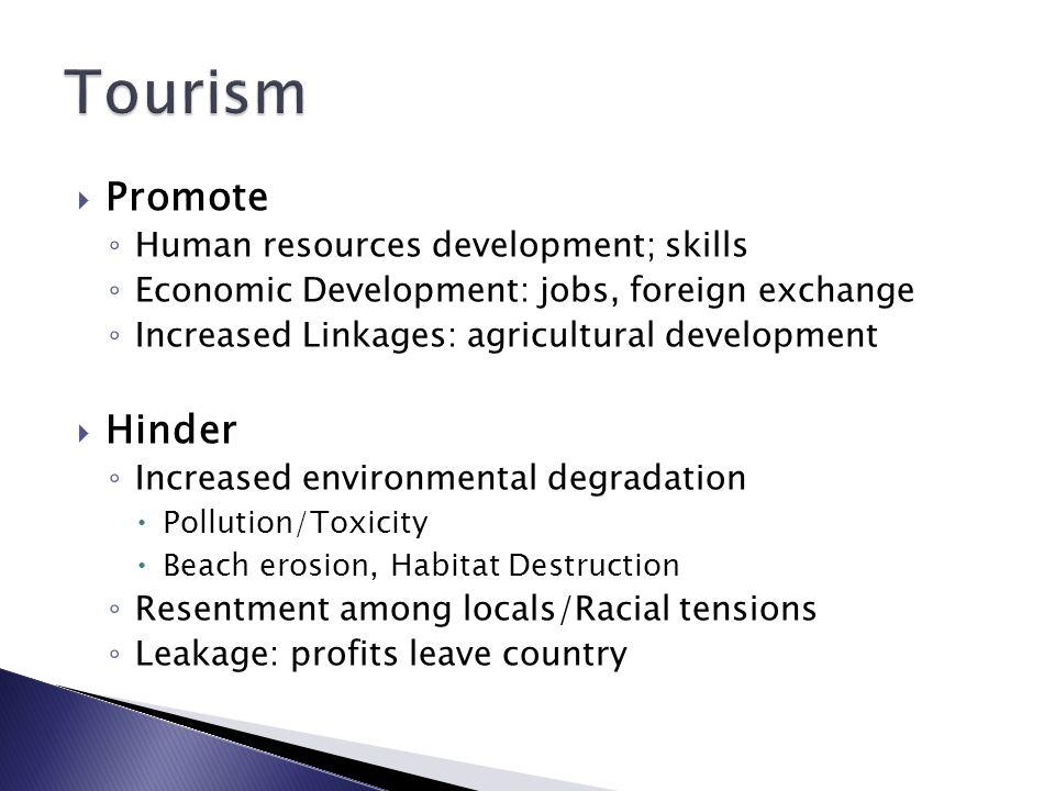 Tourism Promote Hinder Human resources development; skills