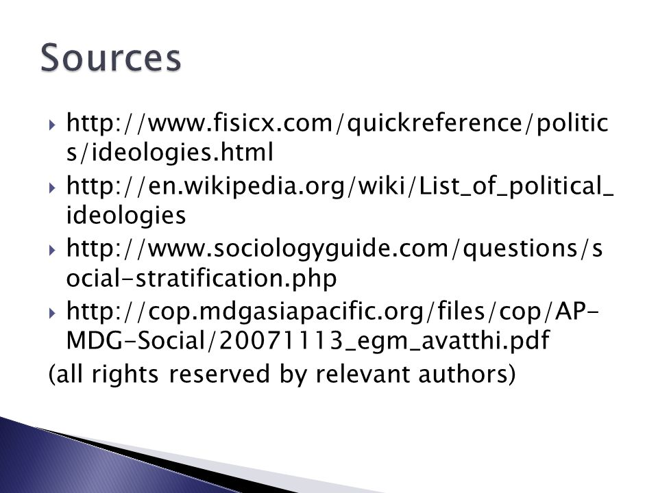 Sources http://www.fisicx.com/quickreference/politic s/ideologies.html