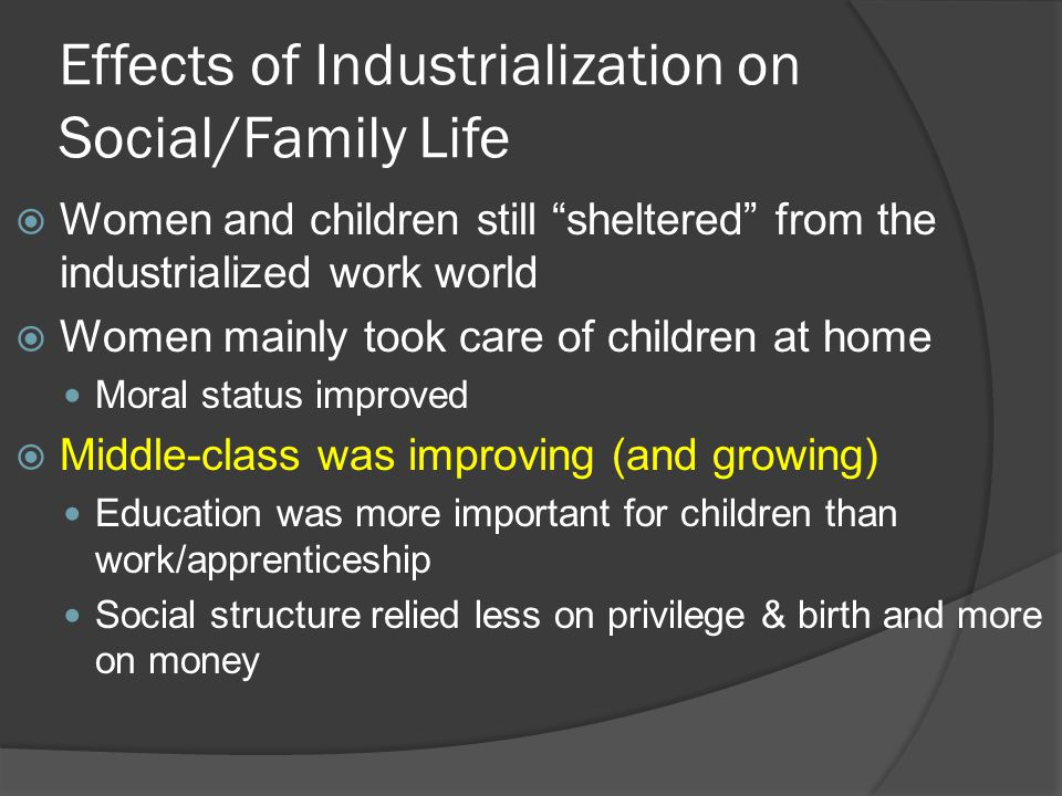 Effects of Industrialization on Social/Family Life