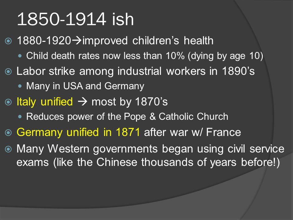 1850-1914 ish 1880-1920improved children's health