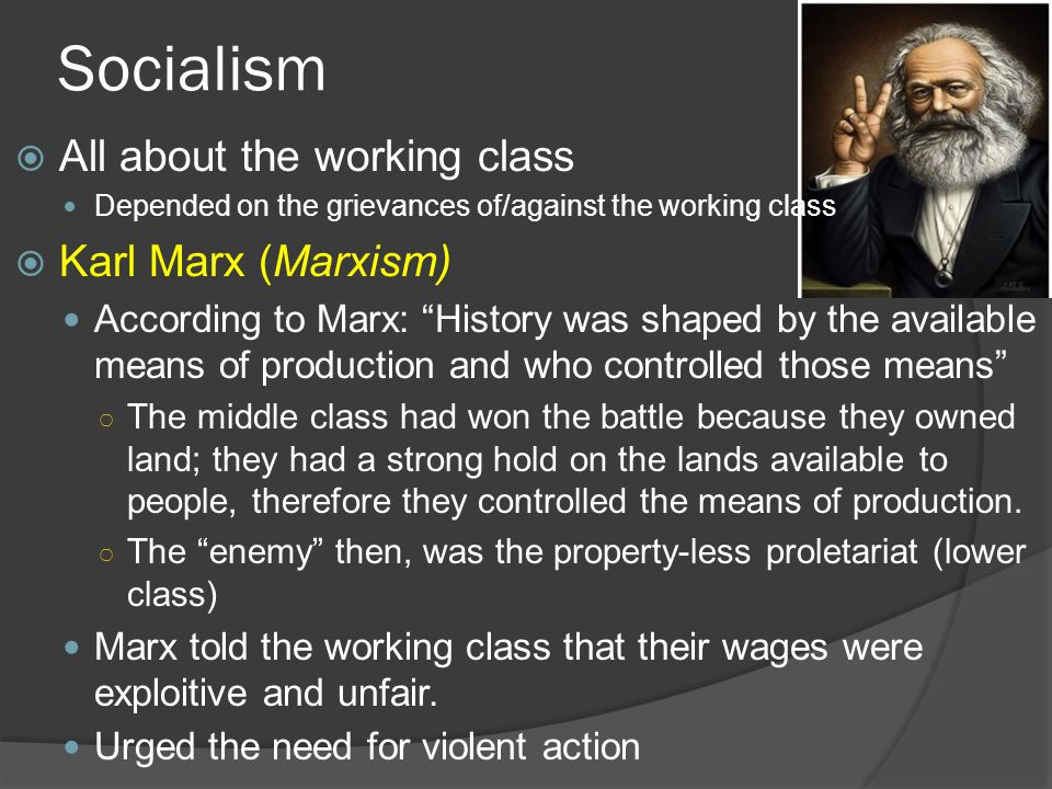Socialism All about the working class Karl Marx (Marxism)