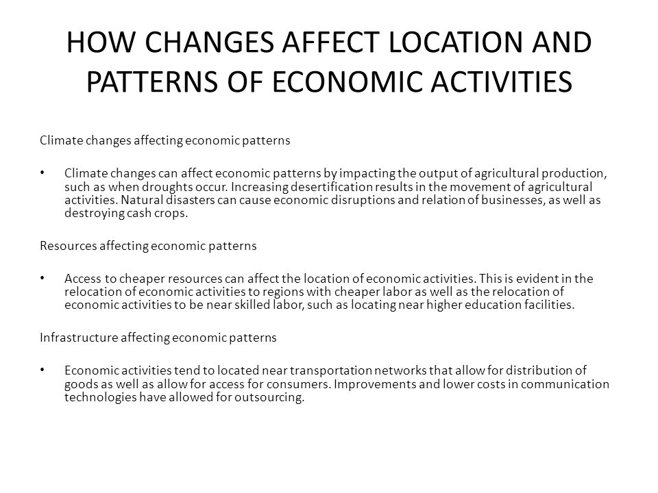 HOW CHANGES AFFECT LOCATION AND PATTERNS OF ECONOMIC ACTIVITIES