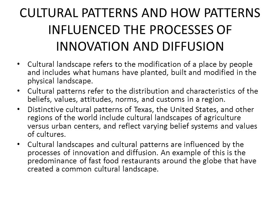 CULTURAL PATTERNS AND HOW PATTERNS INFLUENCED THE PROCESSES OF INNOVATION AND DIFFUSION
