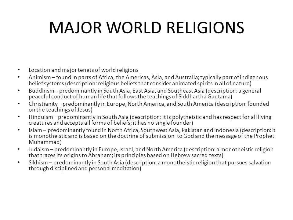 MAJOR WORLD RELIGIONS Location and major tenets of world religions